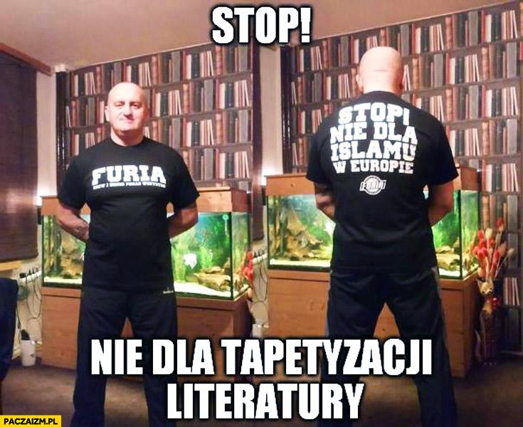 Stop! Nie dla tapetyzacji literatury Marian Kowalski