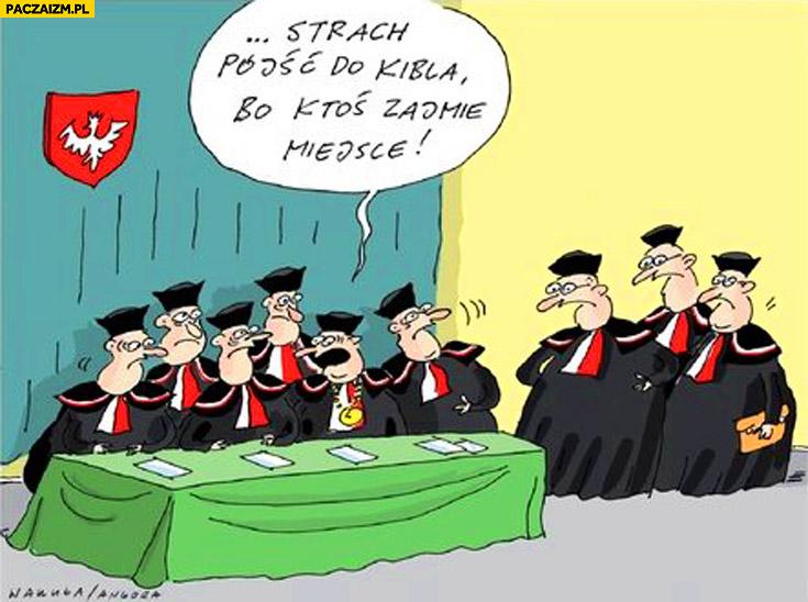 Strach pójść do kibla bo ktoś zajmie miejsce sędziowie Trybunału Konstytucyjnego