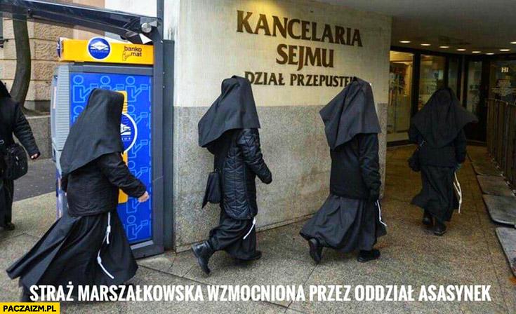 Straż Marszałkowska wzmocniona przez oddział asasynek siostry zakonne