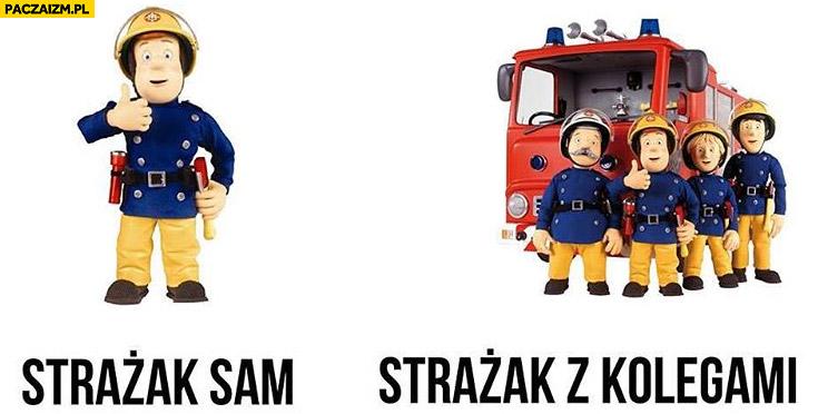 Strażak sam strażak z kolegami