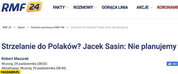 Strzelanie do Polaków Jacek Sasin nie planujemy wywiad RMF fm