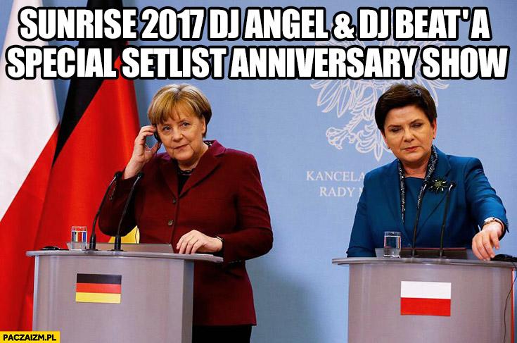 Sunrise 2017 DJ Angel & DJ Beata special setlist anniversary show Angela Merkel Beata Szydło