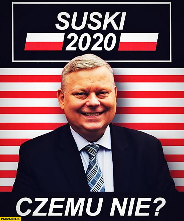 Suski 2020 czemu nie kandydat na prezydenta