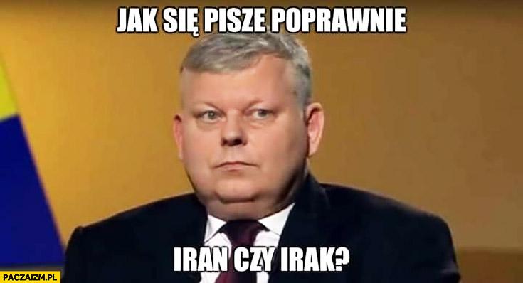 Suski jak się pisze poprawnie Iran czy Irak?