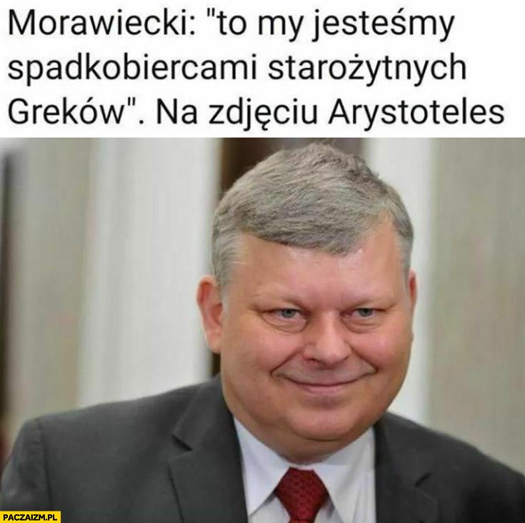 Suski Morawiecki cytat to my jesteśmy spadkobiercami starożytnych greków na zdjęciu Arystoteles