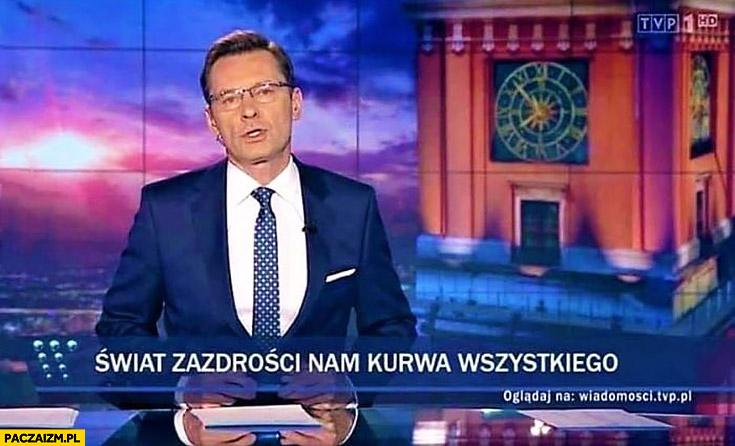 Świat zazdrości nam kurna wszystkiego pasek Wiadomości TVP Ziemiec