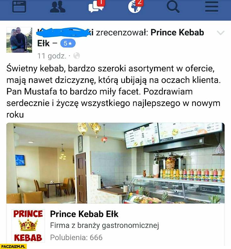 Świetny kebab, szeroki asortyment, mają nawet dziczyznę, którą ubijają na oczach klienta. Prince Kebab Ełk recenzja na facebooku