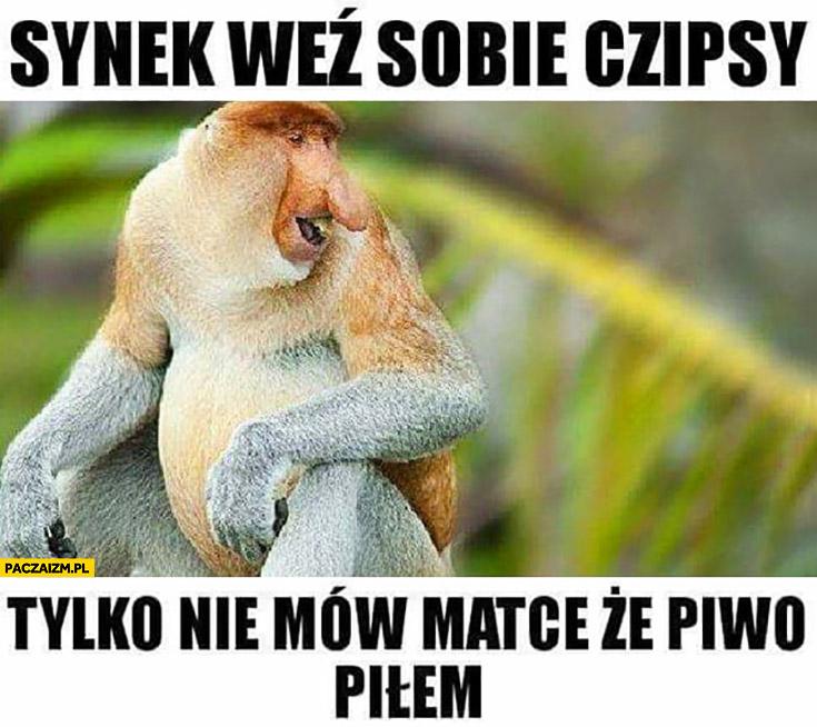 Synek weź sobie czipsy tylko nie mów matce, że piwo piłem typowy Polak nosacz małpa