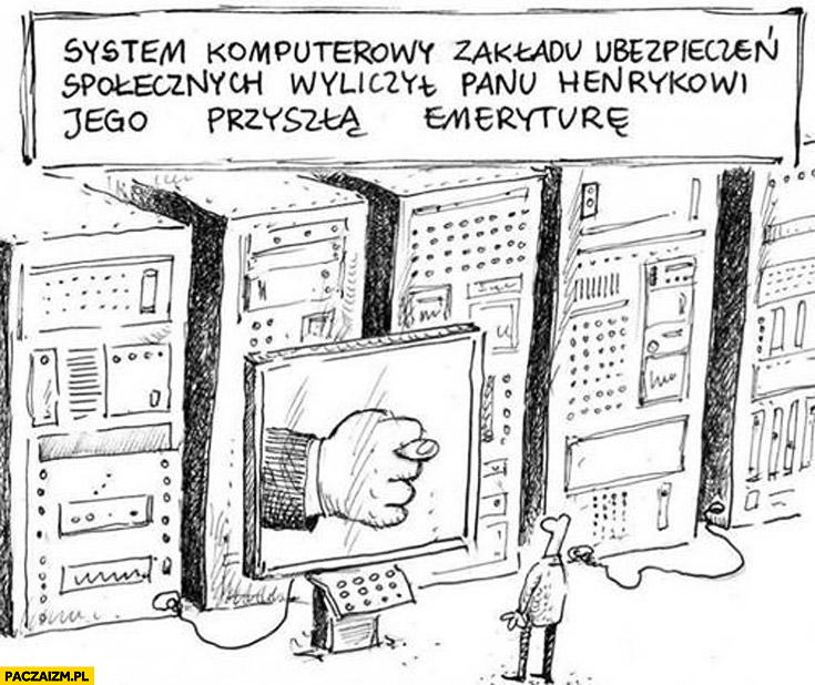 System komputerowy ZUS wyliczył panu Henrykowi przyszłą emeryturę figa