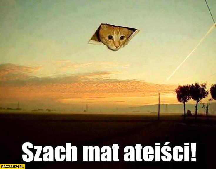 Szach mat ateiści kot wygląda z nieba sufitu