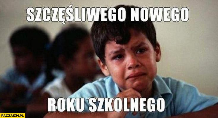 Szczęśliwego Nowego Roku szkolnego dziecko płacze