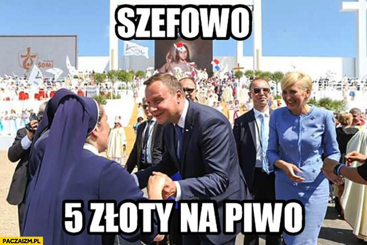 Szefowo 5 złotych na piwo Andrzej Duda siostra zakonna