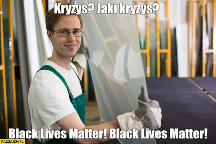Szklarz: kryzys, jaki kryzys? Black lives matter!