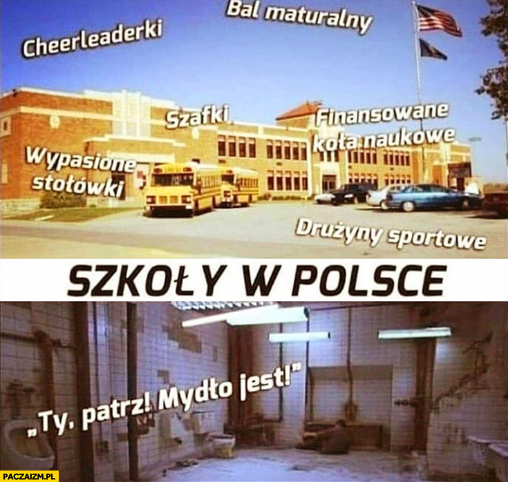 Szkoły w Polsce vs w USA porównanie Ty patrz mydło jest