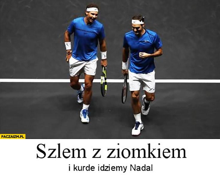 Szlem z ziomkiem i kurde idziemy Nadal tenis