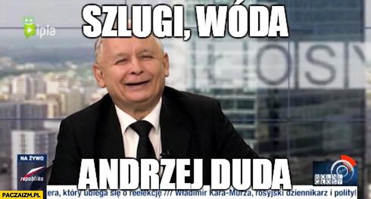 Szlugi wóda Andrzej Duda Kaczyński