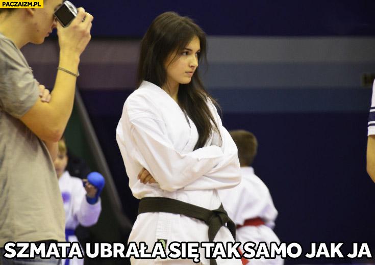 Szmata ubrała się tak samo jak ja dziewczyna karate kimono