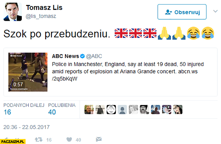 Szok po przebudzeniu Tomasz Lis na twitterze emotka śmiechu zamach w Manchesterze Ariana Grande