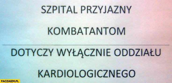 Szpital przyjazny kombatantom dotyczy wyłącznie oddziału kardiologicznego