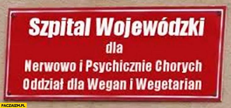 Szpital wojewódzki dla nerwowo i psychicznie chorych oddział dla wegan i wegetarian