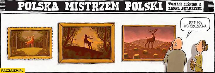 Sztuka współczesna wycinka drzew polska mistrzem polski