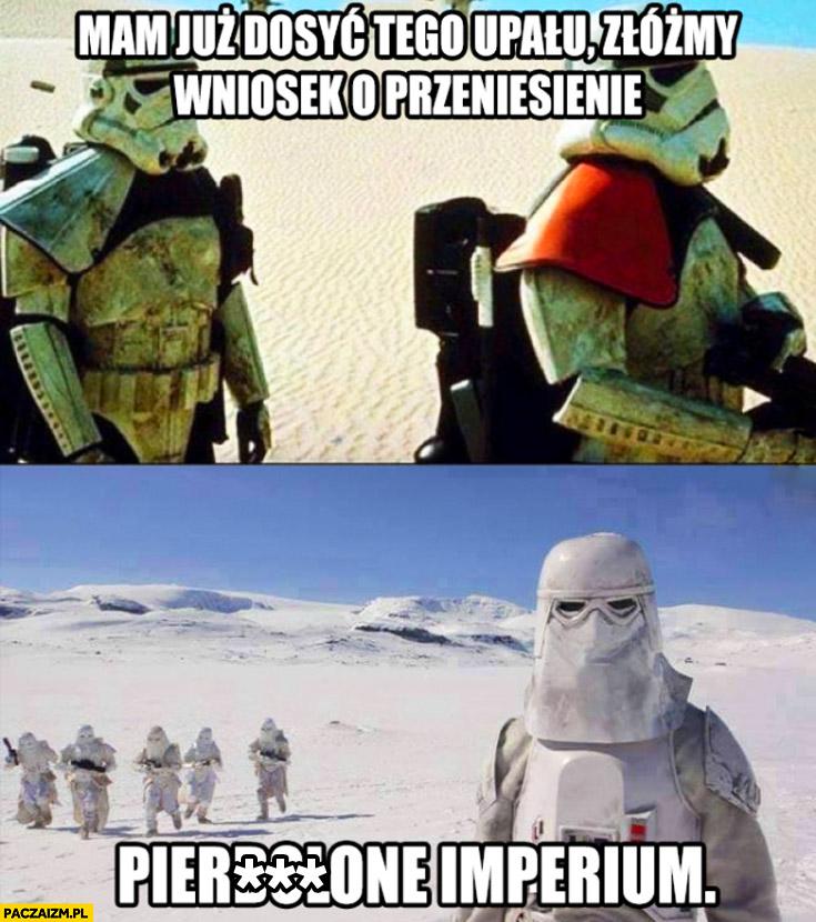 Szturmowiec mam już dosyć tego upału złóżmy wniosek o przeniesienie pieprzone imperium pustynia zima Star Wars