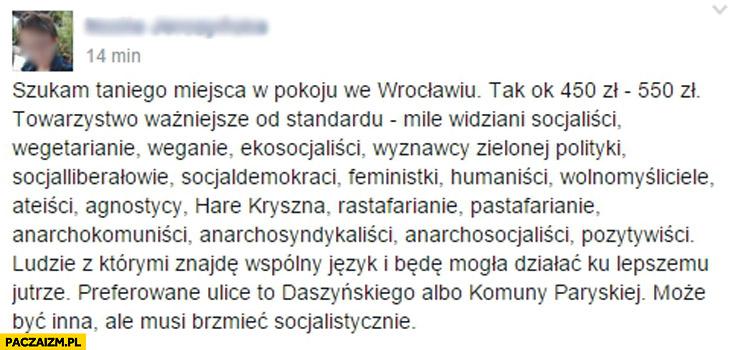 Szukam pokoju we Wrocławiu mile widziani socjaliści, weganie, feministki, ateiści nazwa ulicy musi brzmieć socjalistycznie