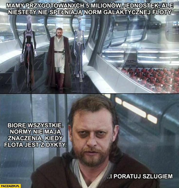Szumowski Obi Wan-Kenobi mamy 5 milionów maseczek ale nie spełniają norm, biorę wszystkie normy nie mają znaczenia kiedy kraj jest z dykty i poratuj szlugiem