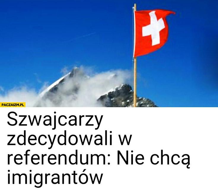 Szwajcarzy zdecydowali w referendum nie chcą imigrantów