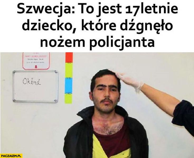 Szwecja to jest 17 letnie dziecko które dźgnęło nożem policjanta imigrant uchodźca