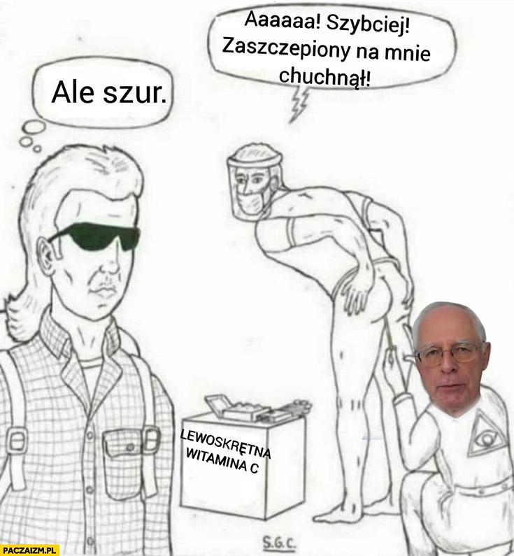 Szybciej zaszczepiony na mnie chuchnął Jerzy Zięba podaje lewoskrętną witaminę C