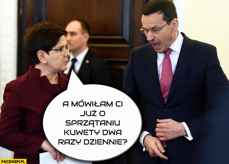 Szydło Morawiecki a mówiłam Ci już o sprzątaniu kuwety dwa razy dziennie?