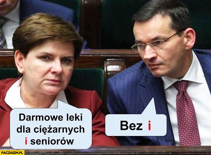 Szydło Morawiecki darmowe leki dla ciężarnych i seniorów, bez i