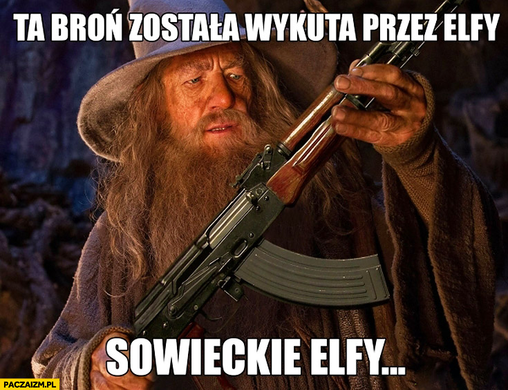Ta broń została wykuta przez elfy sowieckie elfy