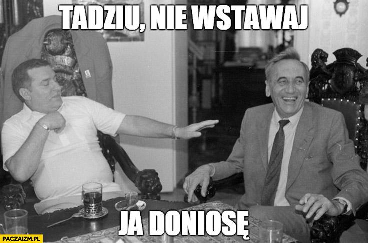 Tadziu nie wstawaj ja doniosę Lech Wałęsa TW Bolek Mazowiecki