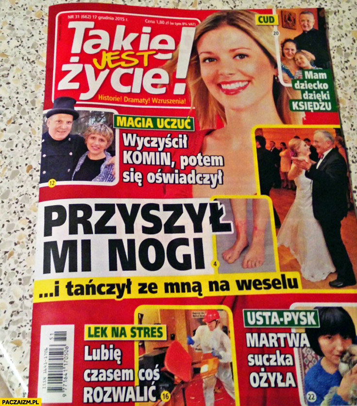 Takie jest życie gazeta: wyczyścił komin potem się oświadczył, przyszył mi nogi i tańczył, mam dziecko dzięki księdzu, martwa suczka ożyła