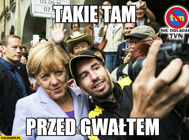Takie tam przed gwałtem selfie z Merkel imigrant