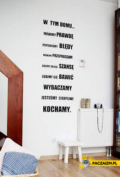 Takie zasady powinny być w każdym domu
