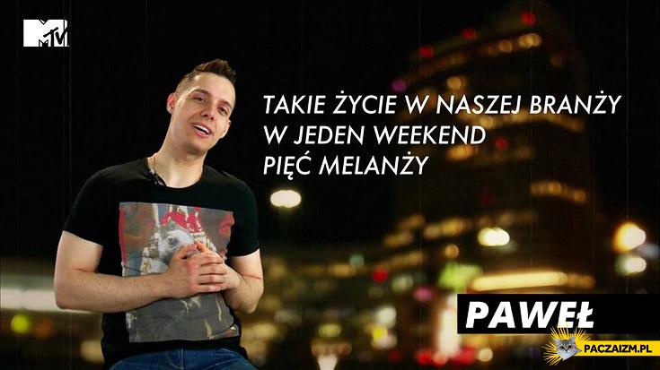 Takie życie w naszej branży w jeden weekend pięć melanży Warsaw Shore