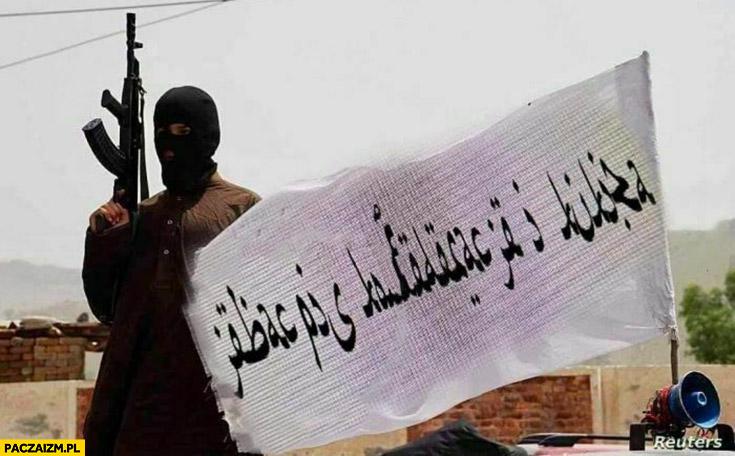 Talibowie muzułmanie napis transparent jechać PiS konfederację i Kukiza