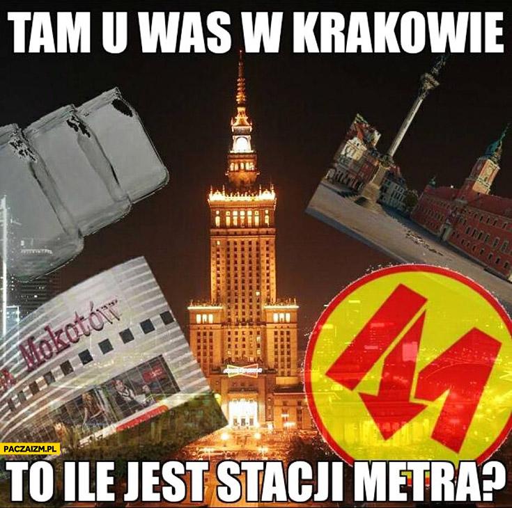 Tam u was w Krakowie to ile jest stacji metra? Typowy warszawiak