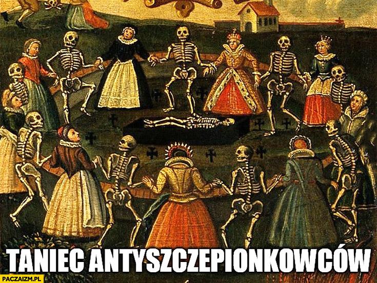 Taniec antyszczepionkowców co drugi to trup kościotrup