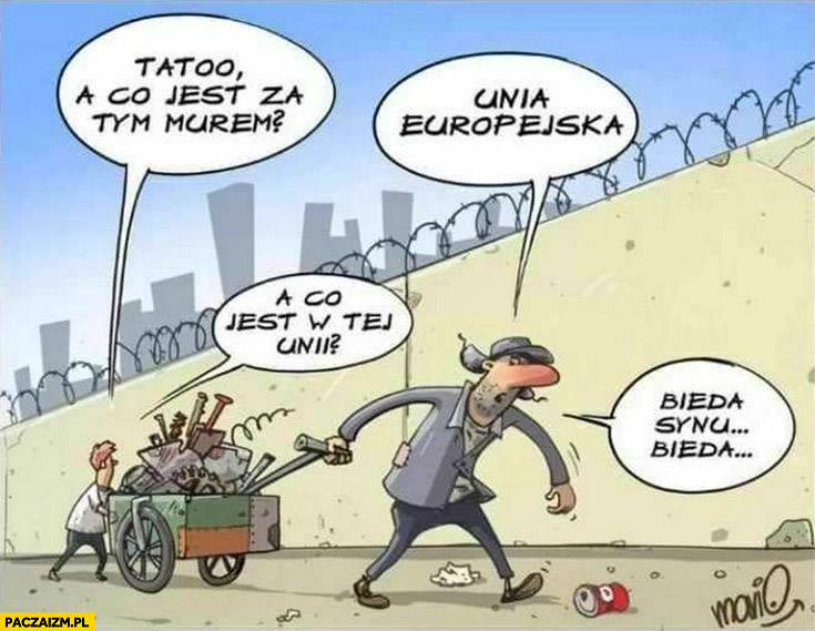 Tato a co jest za tym murem? Unia europejska, a co jest w tej unii? Bieda synu bieda rysunek