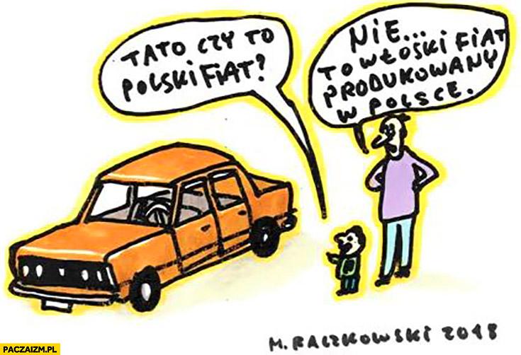 Tato czy to Polski Fiat? Nie, to włoski fiat produkowany w Polsce Raczkowski