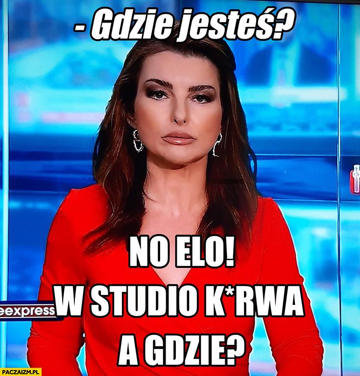 Teleexpress Chmielowska-Olech gdzie jesteś? No elo, w studio kurna a gdzie?