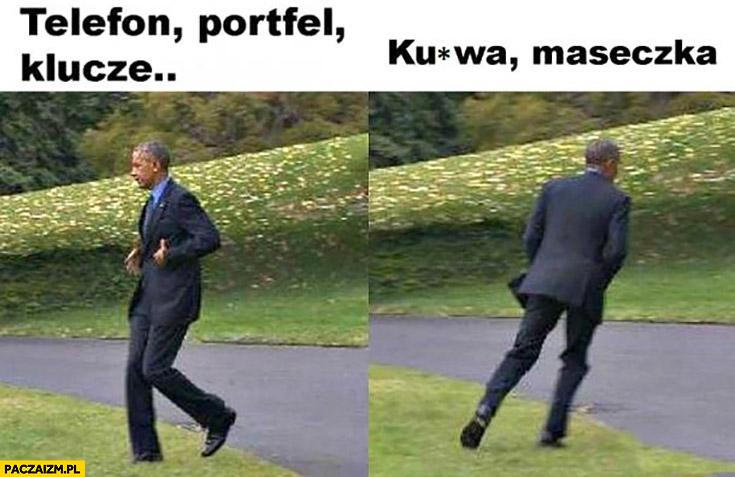 Telefon, portfel, klucze kurna maseczka Obama zapomniał