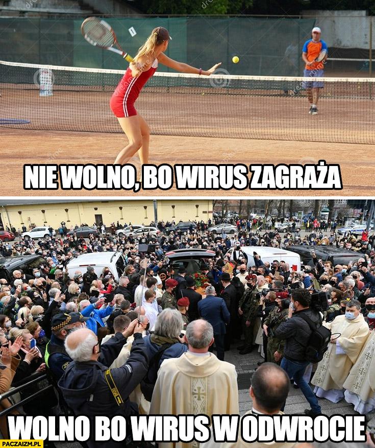 Tenis nie wolno bo wirus zagraża, msza Krzysztof Krawczyk pogrzeb wolno bo wirus w odwrocie