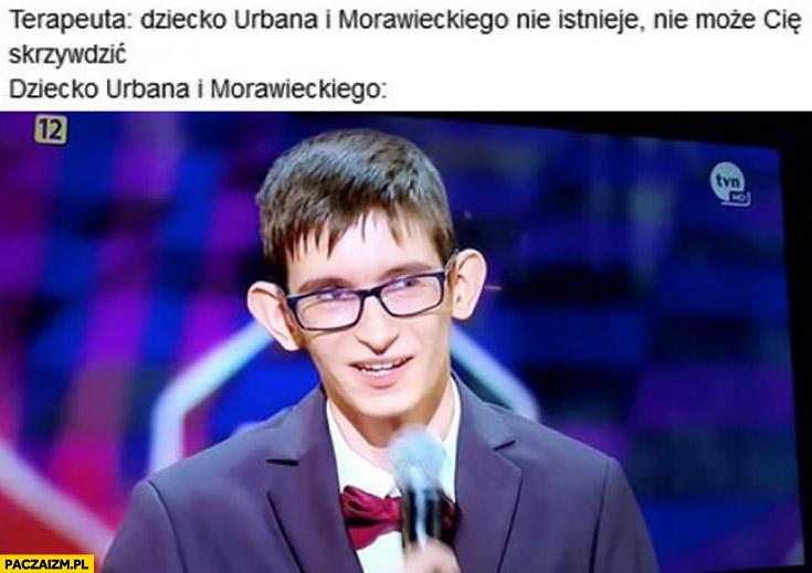 Terapeuta dziecko Urbana i Morawieckiego nie istnieje nie może Cię skrzywdzić
