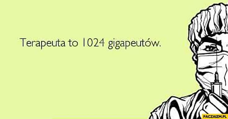 Terapeuta to 1024 gigapeutów
