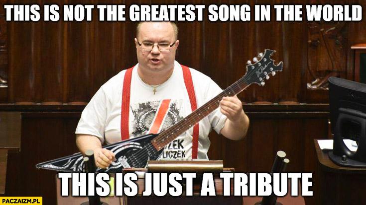 This is not the greatest song in the world, this is just a tribute Rafał Wójcicki poseł Kukiz'15 czerwone szelki sejm